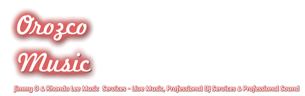 Orozco Entertainment<br />&nbsp;<br />Live Music, Professional DJ Services <br />&amp; Professional Sound